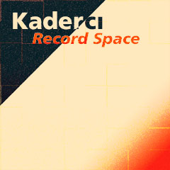 Kaderci: Record Space